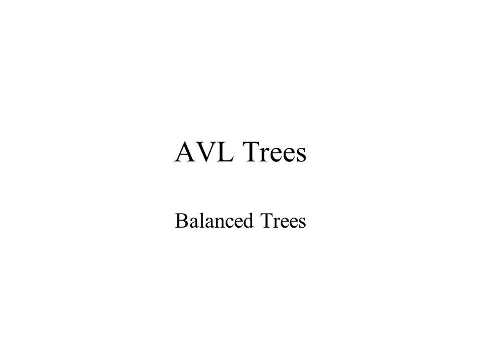 AVL Trees Balanced Trees  AVL Tree Property A Binary search