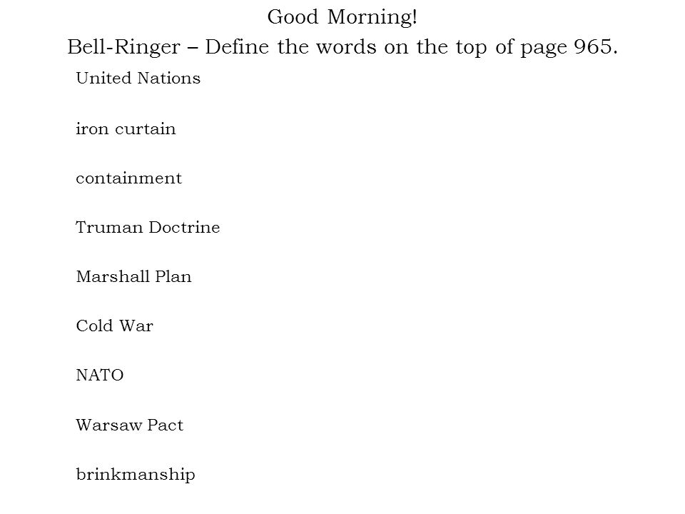 Good Morning. Bell-Ringer – Define the words on the top of page 965.