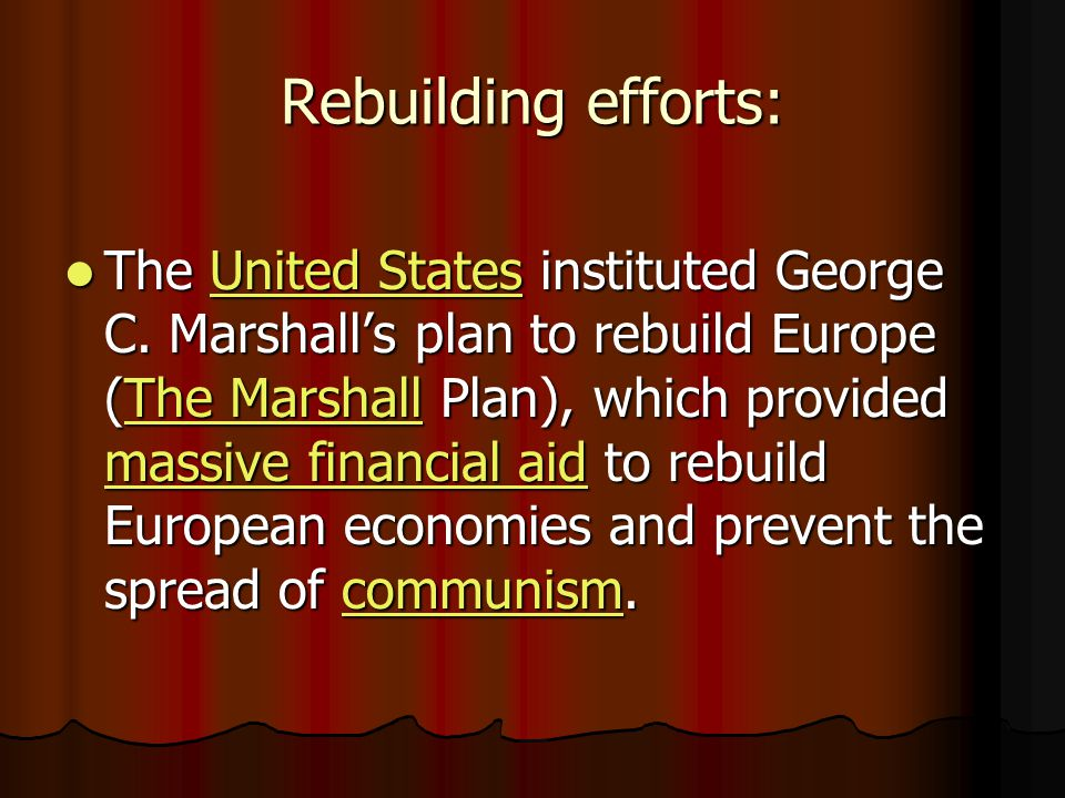 Rebuilding efforts: The United States instituted George C.
