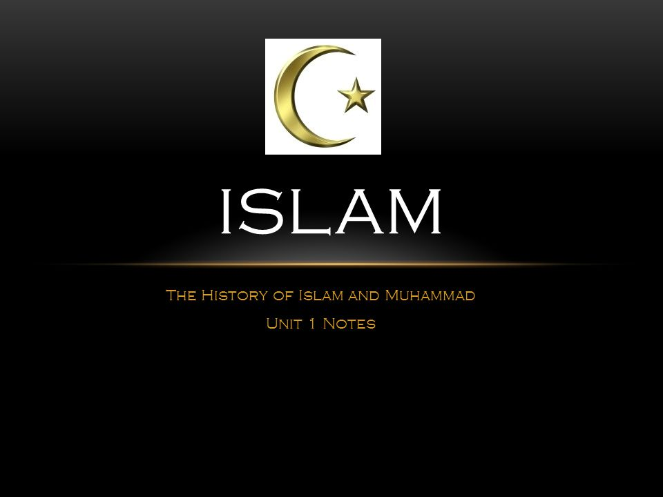 The History of Islam and Muhammad Unit 1 Notes ISLAM