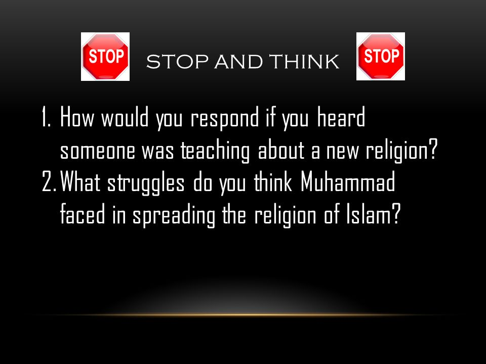 STOP AND THINK 1.How would you respond if you heard someone was teaching about a new religion.