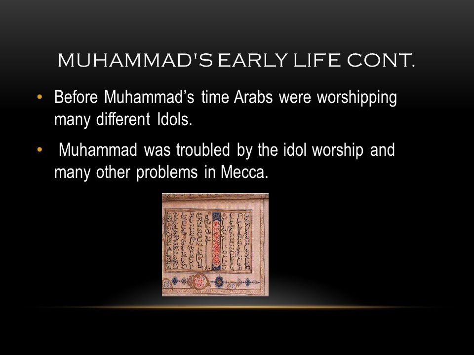 Before Muhammad's time Arabs were worshipping many different Idols.