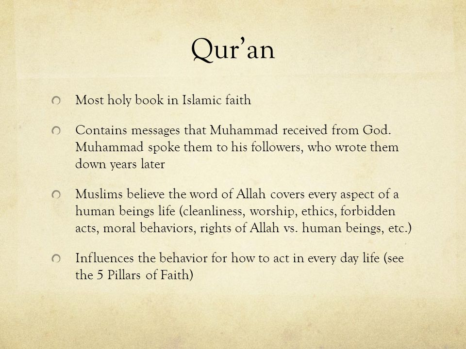 Qur'an Most holy book in Islamic faith Contains messages that Muhammad received from God.