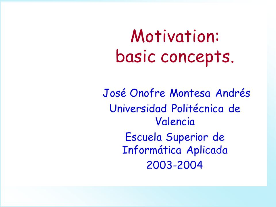 Motivation: basic concepts.