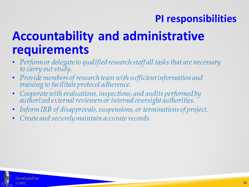 PI responsibilities Conflict of interest disclosures UM policy on conflicts of interest o     As long as conflicts are reported and managed or resolved, they do not distort (and can benefit) the research process.