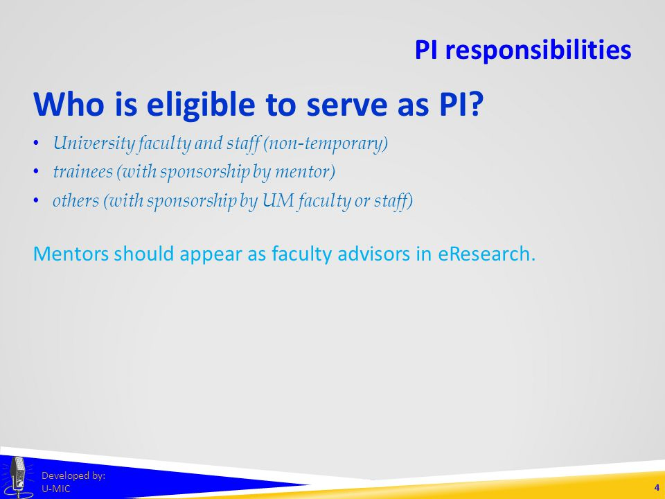 PI responsibilities HRPP Operations Manual Part 6: Roles and Responsibilities of Investigators and Research Staff Principal Investigators (PIs) Other requirements may apply.