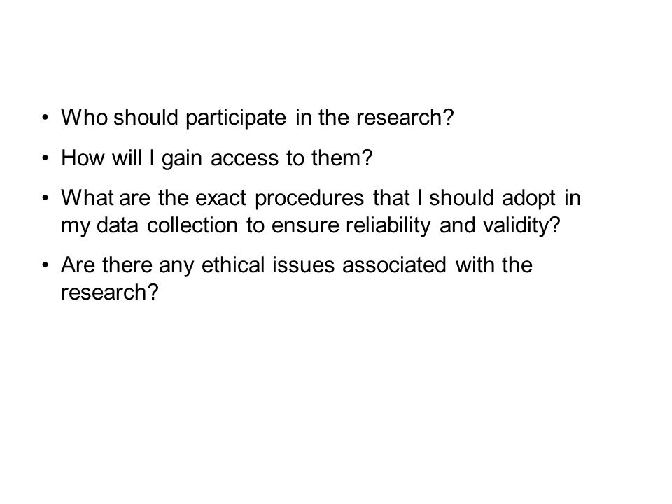 Who should participate in the research. How will I gain access to them.