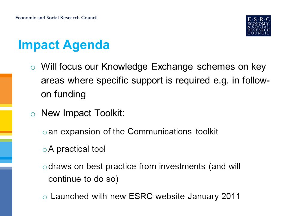 o Will focus our Knowledge Exchange schemes on key areas where specific support is required e.g.
