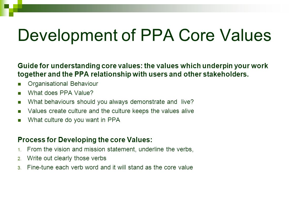 Development of PPA Core Values Guide for understanding core values: the values which underpin your work together and the PPA relationship with users and other stakeholders.