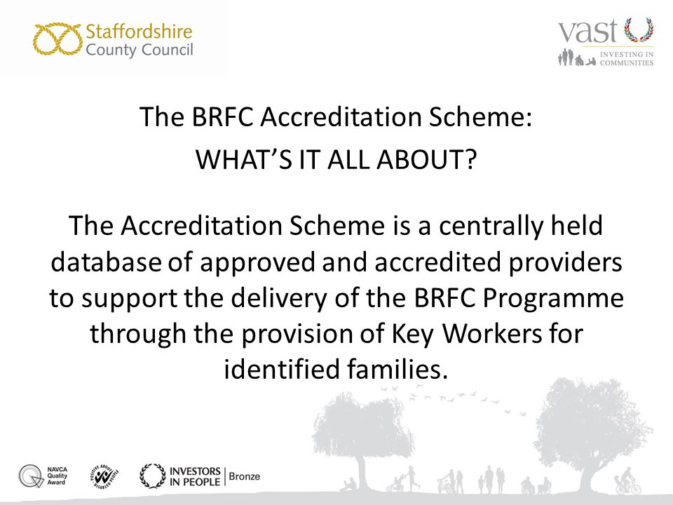 The BRFC Accreditation Scheme: WHAT'S IT ALL ABOUT.