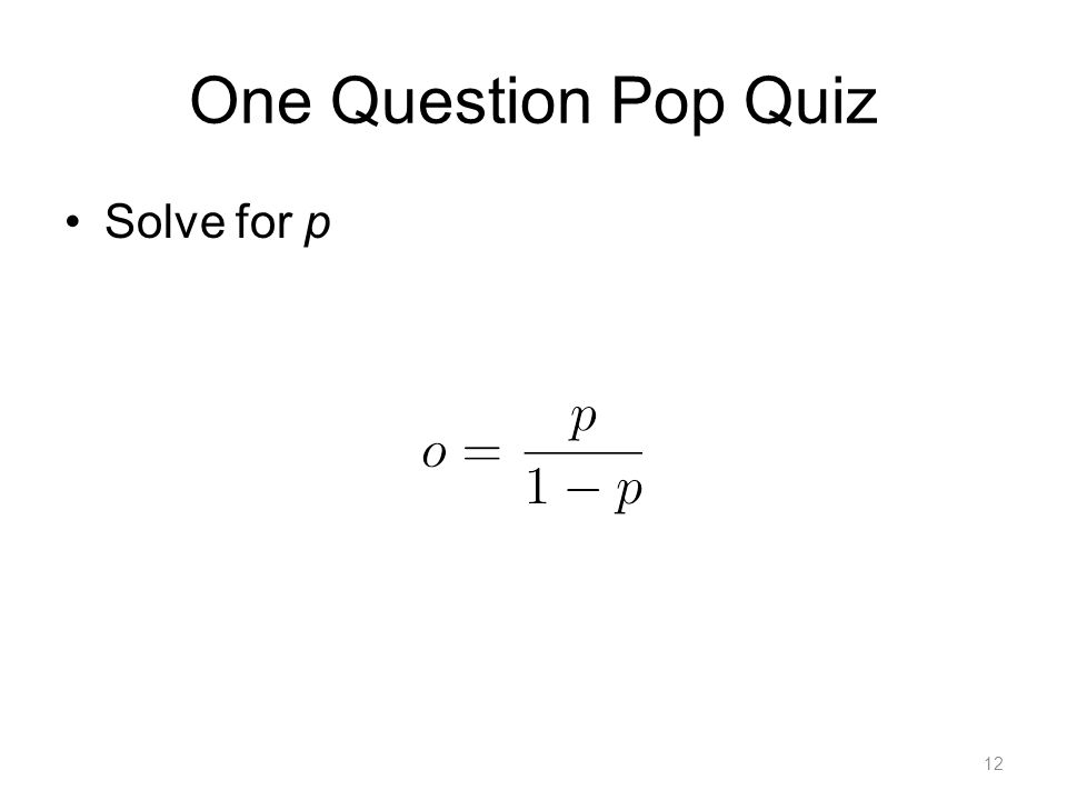 One Question Pop Quiz Solve for p 12