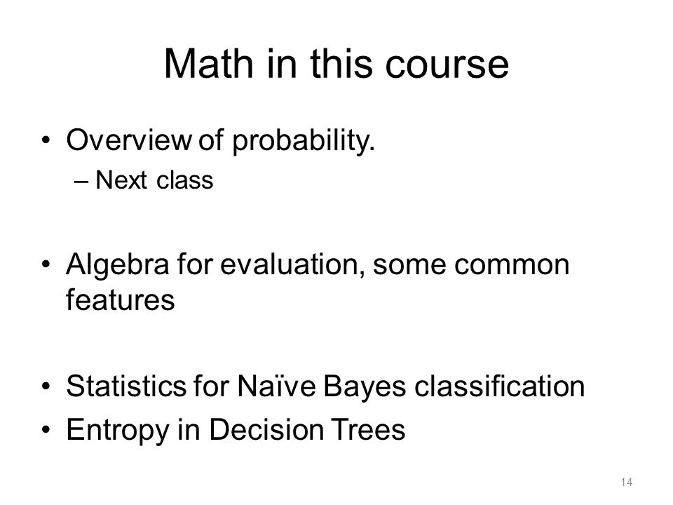 Math in this course Overview of probability.