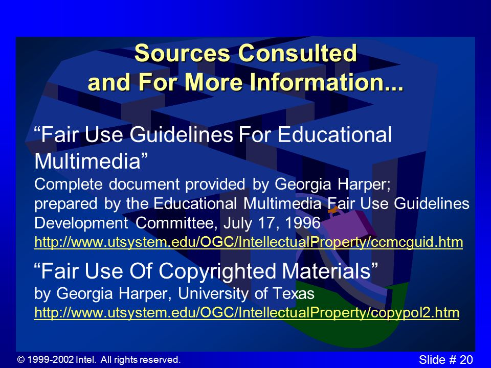 © Intel. All rights reserved. Slide # 20 Sources Consulted and For More Information...