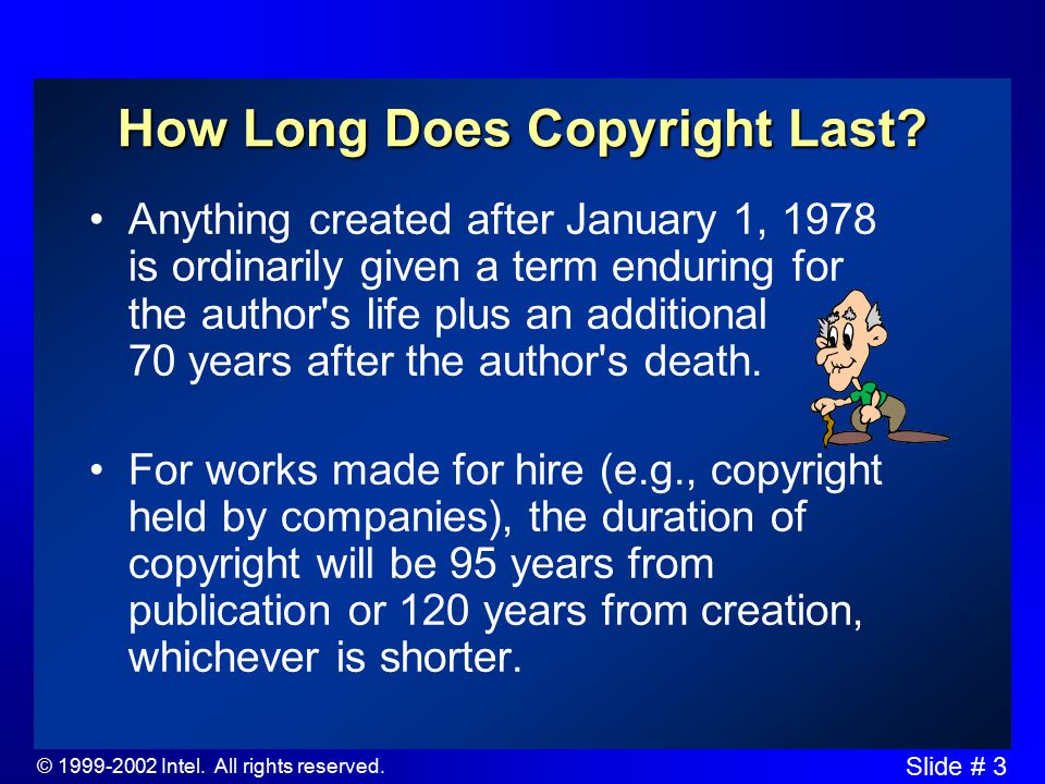 © Intel. All rights reserved. Slide # 3 How Long Does Copyright Last.