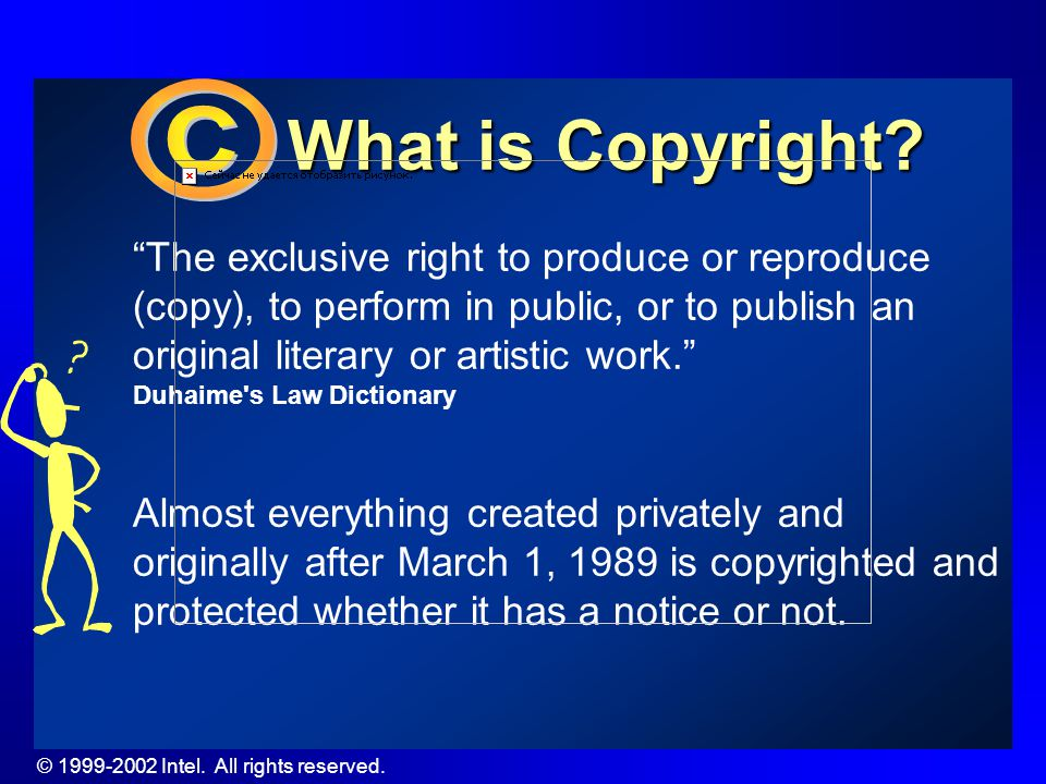 © Intel. All rights reserved. What is Copyright.