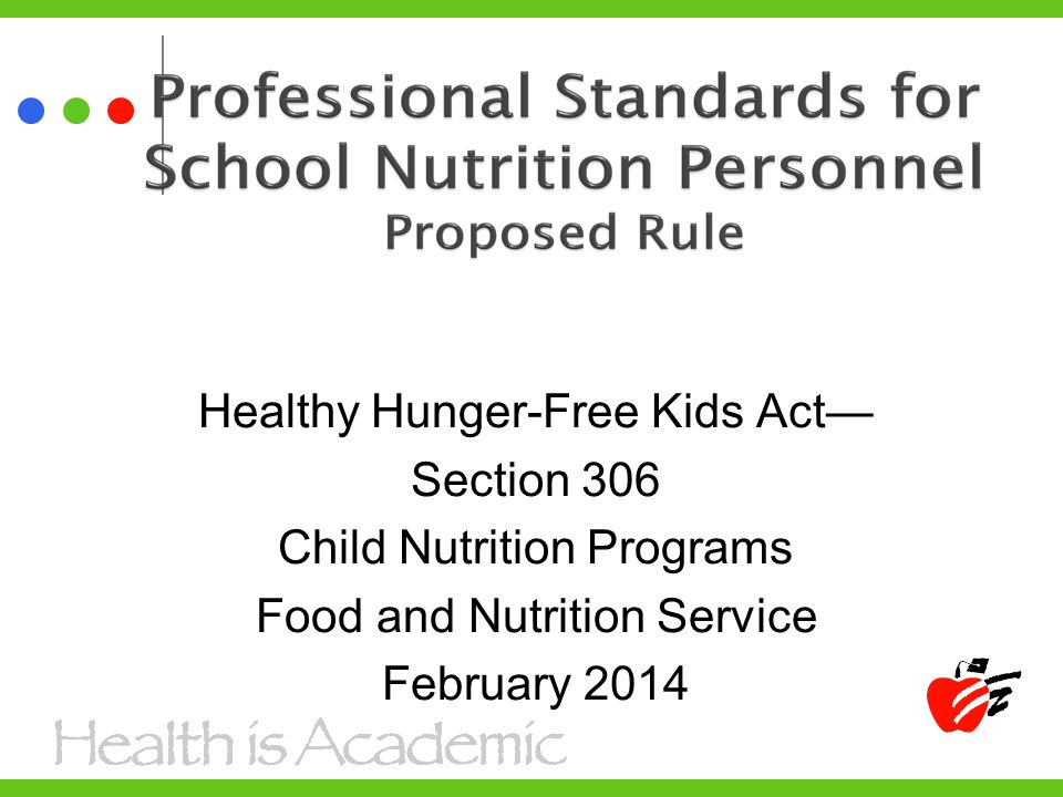 Healthy Hunger-Free Kids Act— Section 306 Child Nutrition