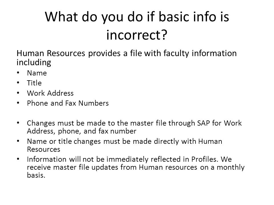 What do you do if basic info is incorrect.