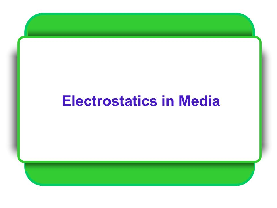 Electrostatics in Media