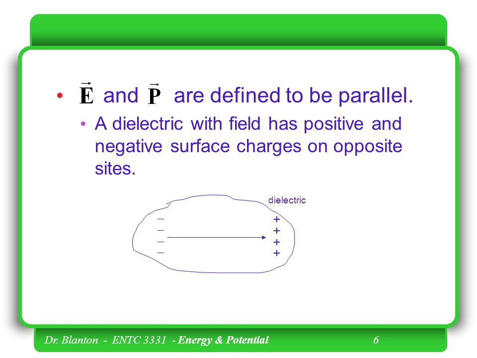 Dr. Blanton - ENTC Energy & Potential 6 and are defined to be parallel.