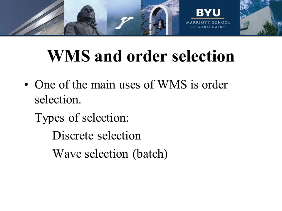 WMS and order selection One of the main uses of WMS is order selection.