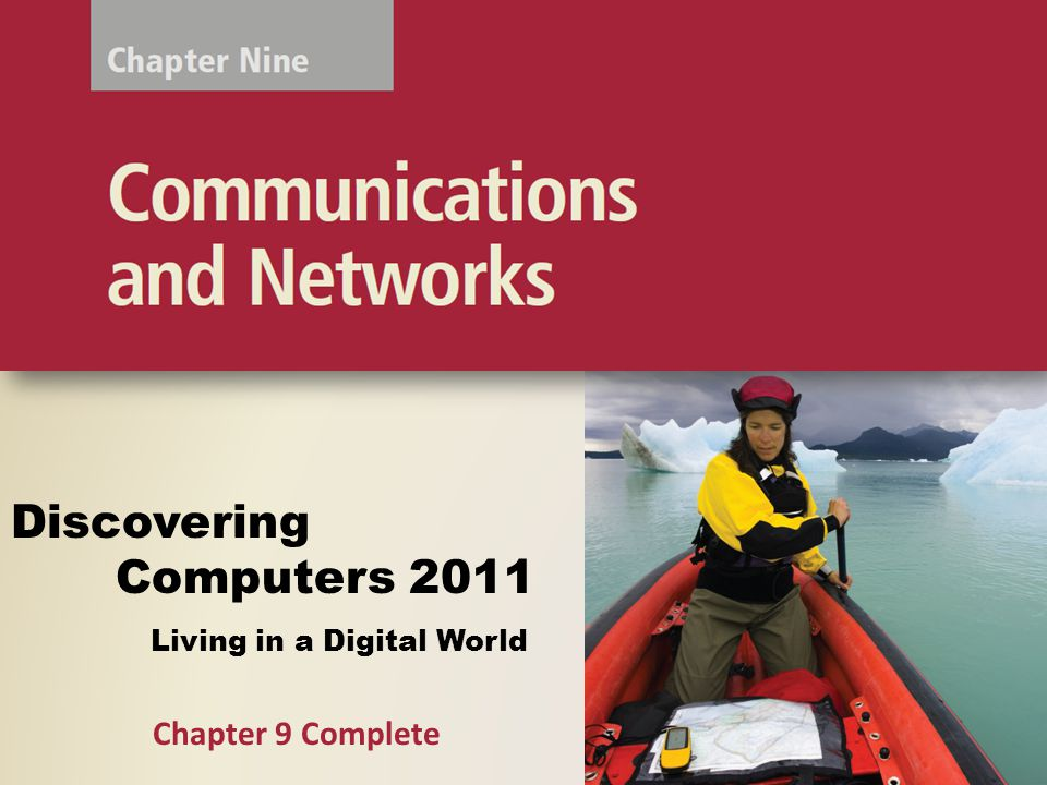 Living in a Digital World Discovering Computers 2011 Chapter 9 Complete