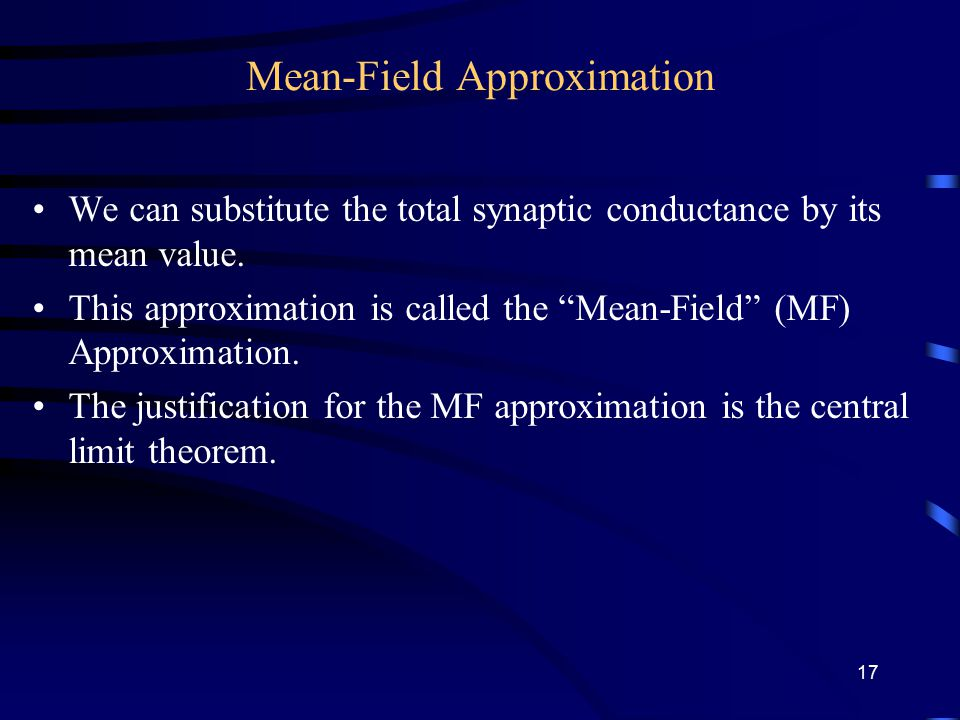 Mean-Field Approximation We can substitute the total synaptic conductance by its mean value.