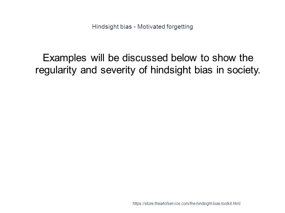 hindsight bias Innovators: beware the hindsight bias if your creative idea fails, don't go back and revise its odds of it succeeding posted aug 30, 2015.