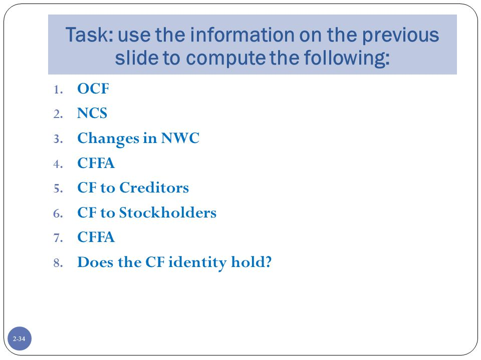 2-34 Task: use the information on the previous slide to compute the following: 1.