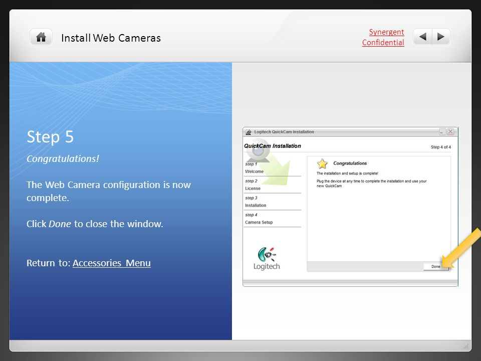 Step 5 Congratulations. The Web Camera configuration is now complete.