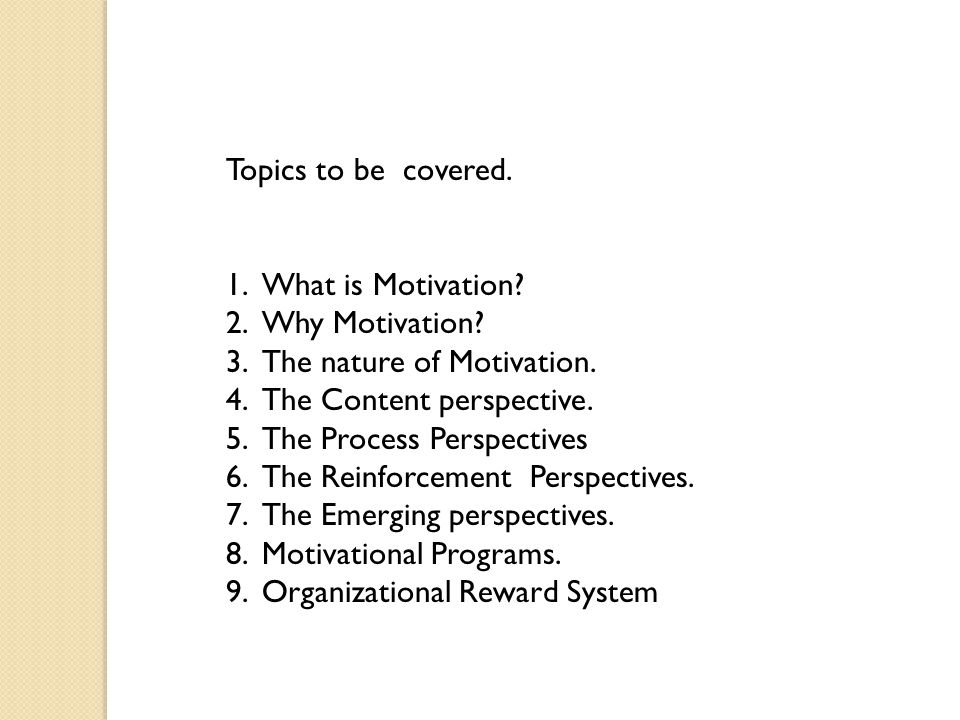 Topics to be covered. 1.What is Motivation. 2.Why Motivation.