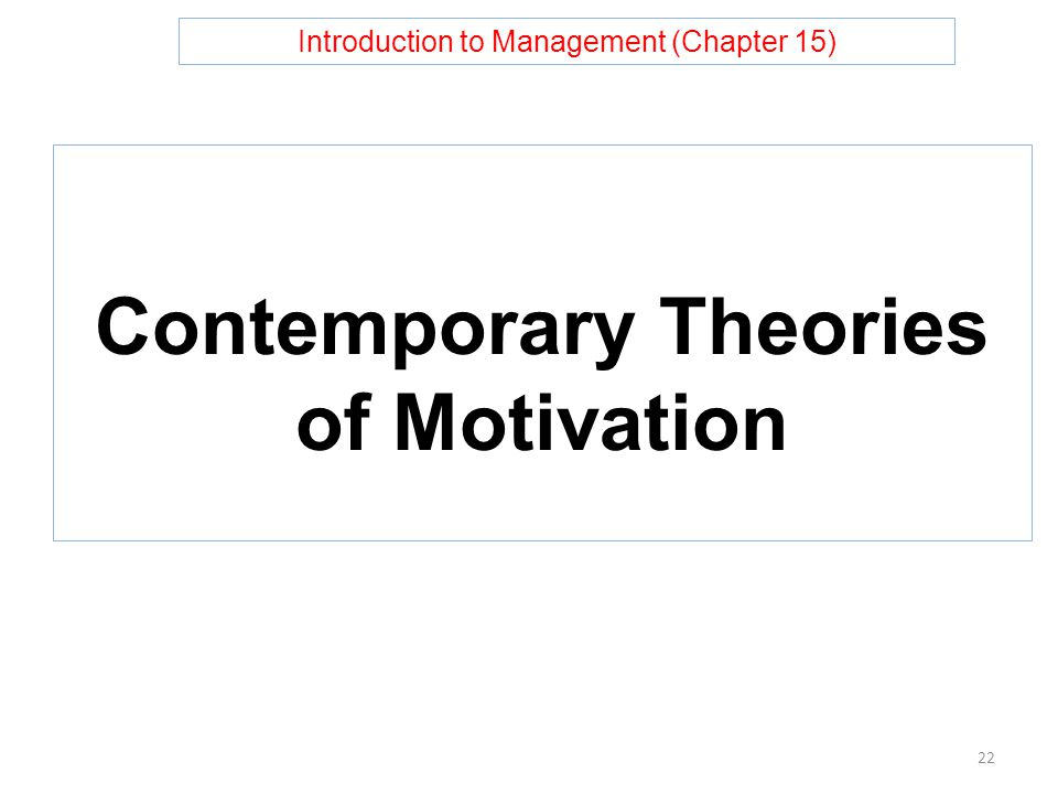 Introduction to Management (Chapter 15) Contemporary Theories of Motivation 22