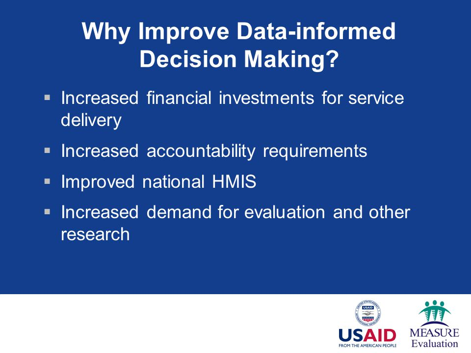 Why Improve Data-informed Decision Making.