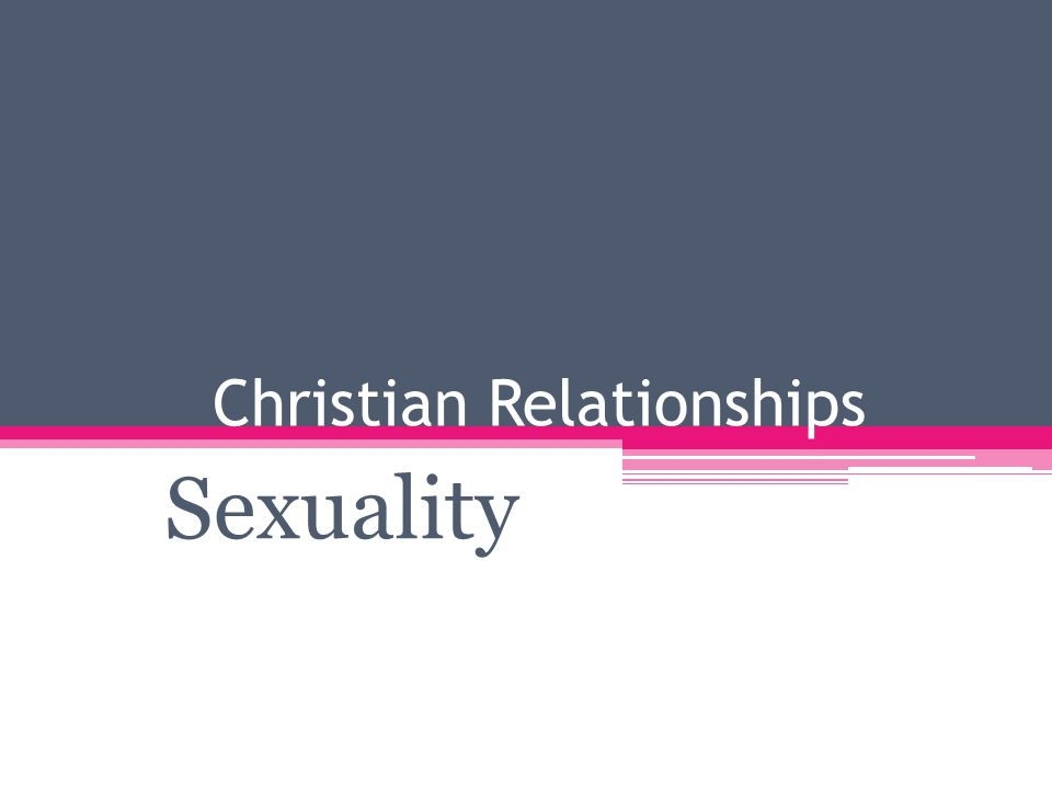 Christian Relationships Sexuality