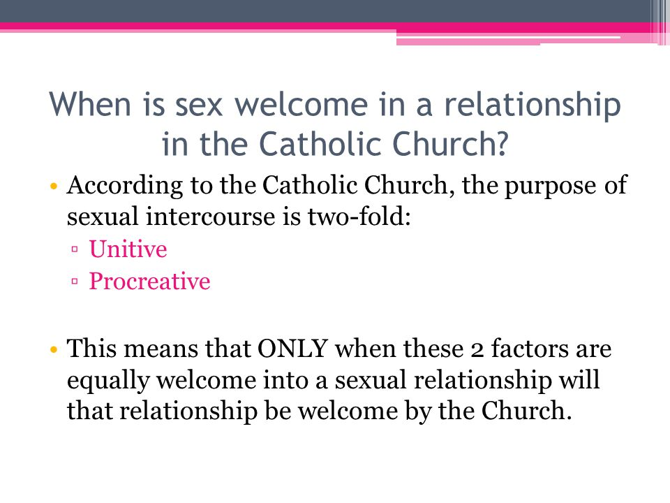 When is sex welcome in a relationship in the Catholic Church.