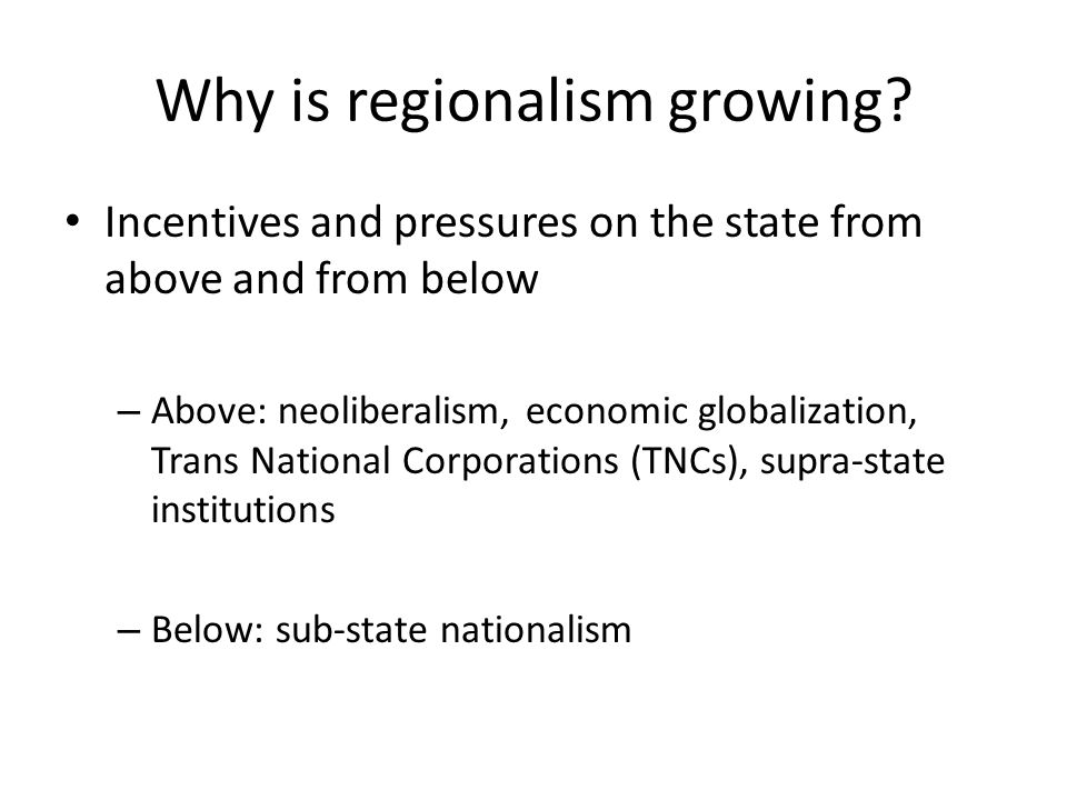 Why is regionalism growing.