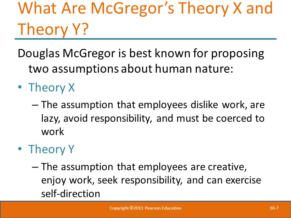 10-7 What Are McGregor's Theory X and Theory Y.