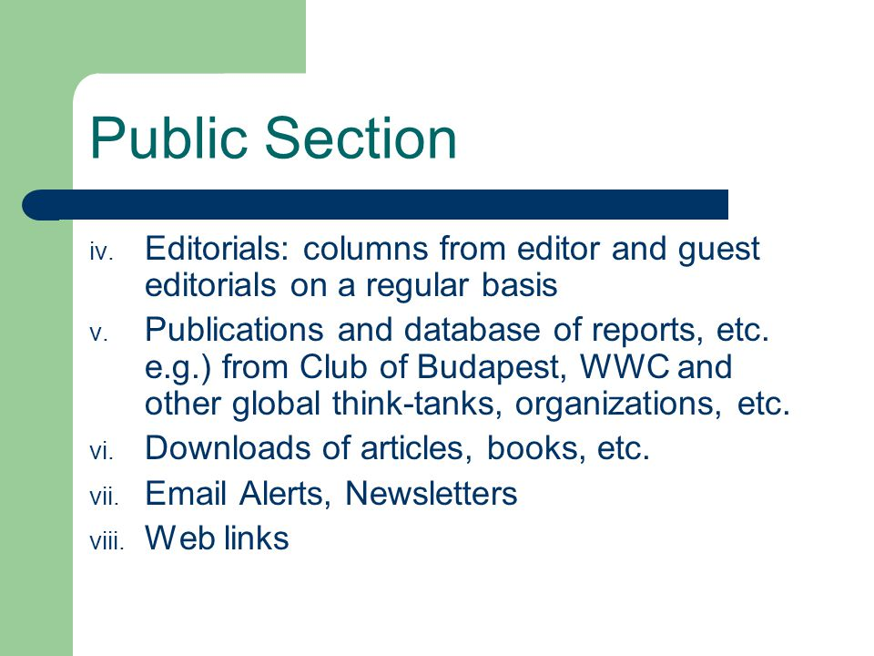 Public Section iv. Editorials: columns from editor and guest editorials on a regular basis v.