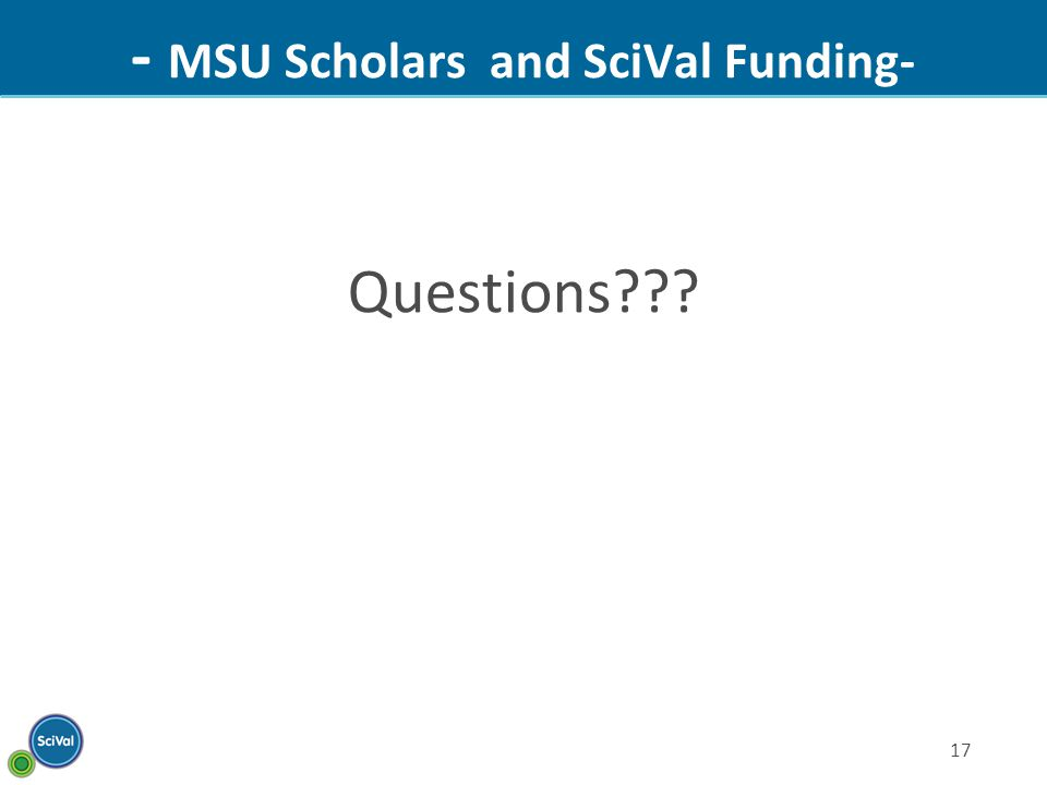 17 - MSU Scholars and SciVal Funding- Questions