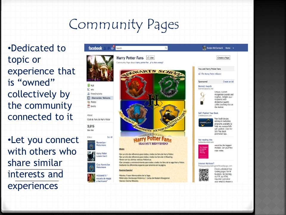 Dedicated to topic or experience that is owned collectively by the community connected to it Let you connect with others who share similar interests and experiences Community Pages