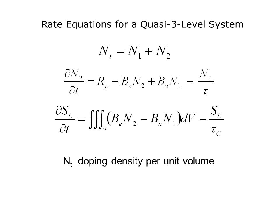 Rate Equations for a Quasi-3-Level System N t doping density per unit volume