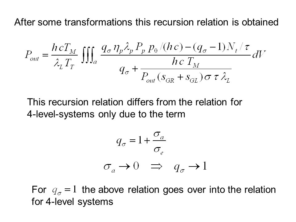 After some transformations this recursion relation is obtained This recursion relation differs from the relation for 4-level-systems only due to the term For the above relation goes over into the relation for 4-level systems