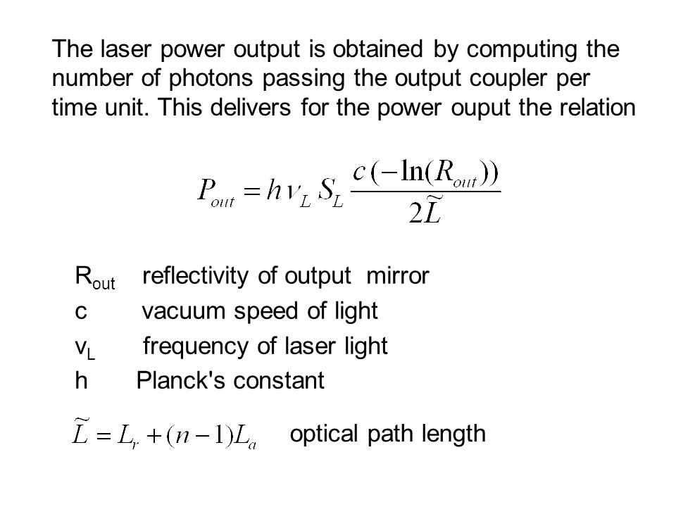 The laser power output is obtained by computing the number of photons passing the output coupler per time unit.
