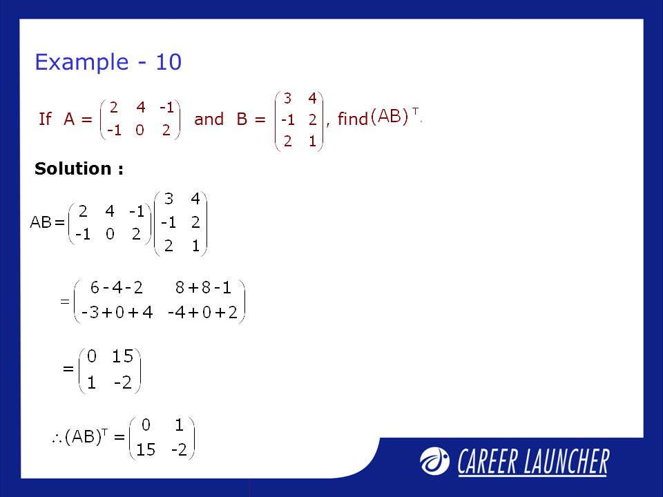 If A = and B = find Example - 10 Solution :
