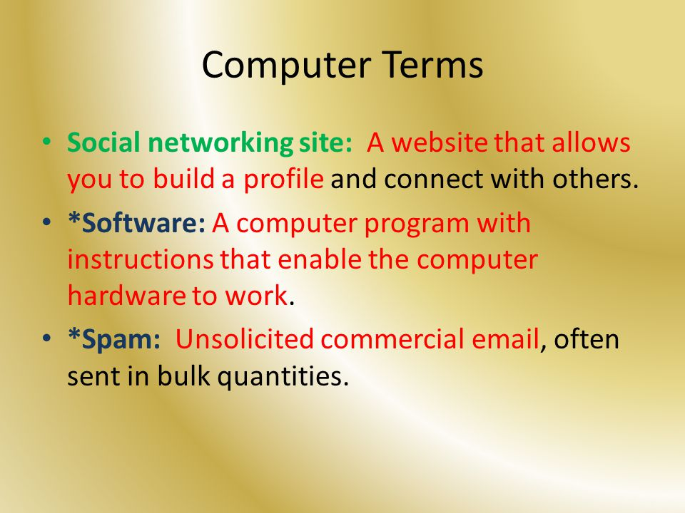 Computer Terms Social networking site: A website that allows you to build a profile and connect with others.