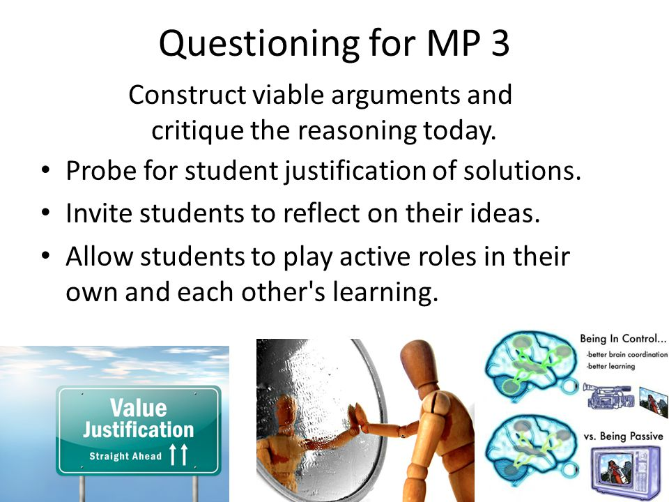 Questioning for MP 3 Probe for student justification of solutions.