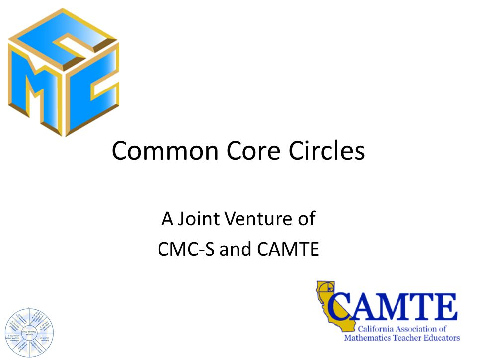 Common Core Circles A Joint Venture of CMC-S and CAMTE