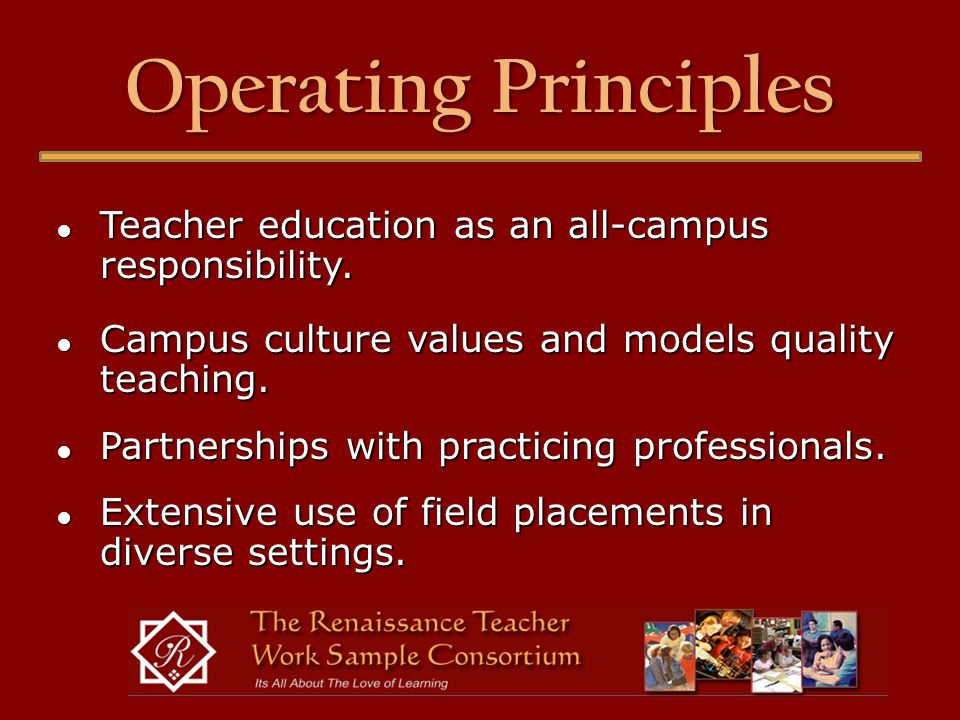 Operating Principles ● Teacher education as an all-campus responsibility.