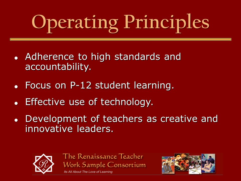 Operating Principles ● Adherence to high standards and accountability.