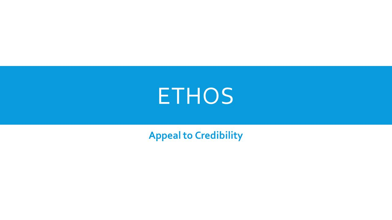 ETHOS Appeal to Credibility