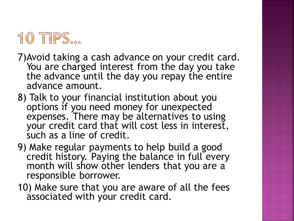 7)Avoid taking a cash advance on your credit card.
